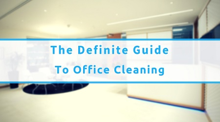 The Definitive Guide To Office Cleaning