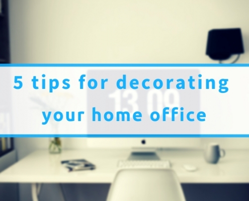5 Tips For Decorating Your Home Office